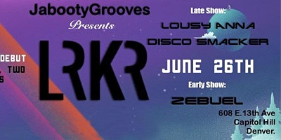 LRKR w/ Zebuel + More (Early Show)