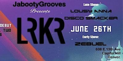 LRKR w/  Lousy Anna & Disco Smacker (Late Show)