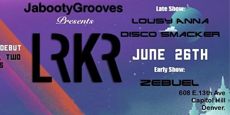 LRKR w/  Lousy Anna & Disco Smacker (Late Show) tickets