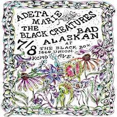 LIVE AT THE BLACK BOX: The Black Creatures/Adeta Marie/Bad Alaskan tickets