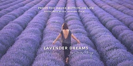 Lavender Dreams - Sound Bath at the Lavender Field tickets