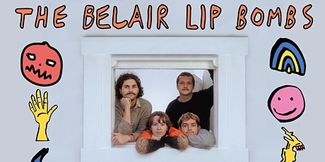THE BELAIR LIP BOMBS (SINGLE LAUNCH) tickets