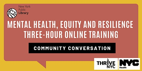 Community Conversations: Mental Health, Equity & Resilience 3 hour training tickets