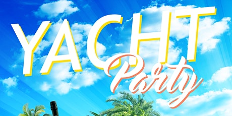 YACHT PARTY   WELCOME TO @PARTYINGWORLD tickets