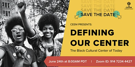 Defining Our Center - The Black Cultural Center of Today tickets