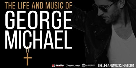 Life and Music of George Michael tickets