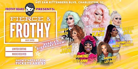 Fierce and Frothy Drag Show - Avaria's Birthday Show tickets