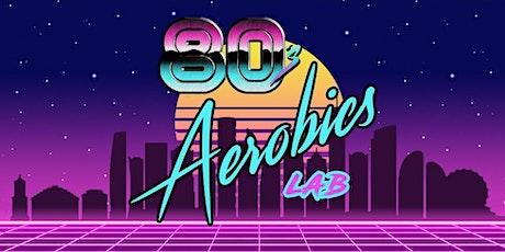 80s Aerobics tickets