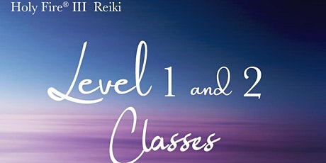 Usui Holy Fire Reiki Level 1 and 2 Training and Certification tickets