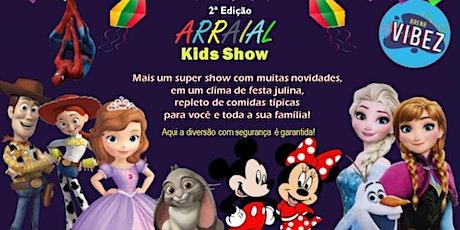 Desconto para 2a edição Arraial Kids Show  na Arena Vibez ingressos