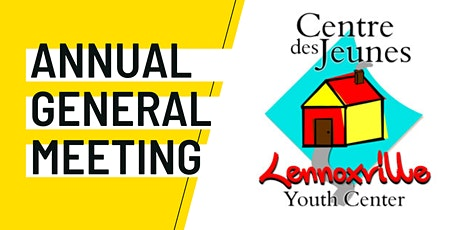 AGA Centre des Jeunes Lennoxville Youth Center AGM tickets