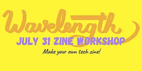Wavelength July 31 Zine Workshop tickets