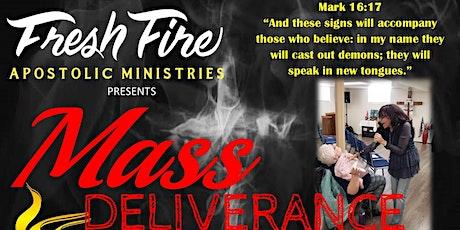 Fresh Fire Apostolic Ministries-Mass Deliverance Service tickets