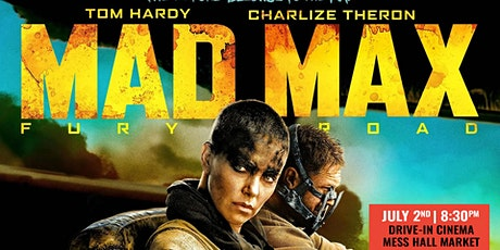 Mad Max: Fury Road - FREE Drive-In Screening at Mess Hall Market tickets