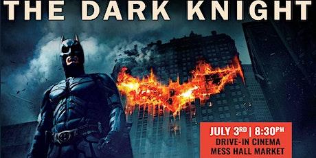 The Dark Knight - FREE Drive-In Screening at Mess Hall Market tickets