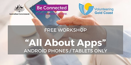 """FREE WORKSHOP """"All About Apps"""" - ANDROID PHONES / TABLETS ONLY tickets"""