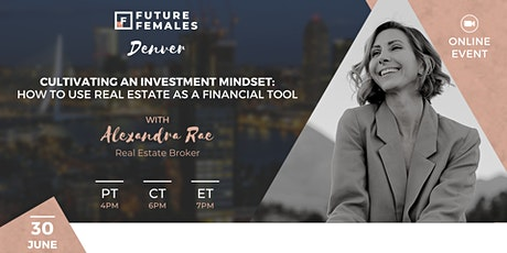 How to Use Real Estate as a Financial Tool | Future Females Denver tickets