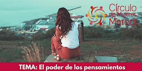 """Círculo de Mujeres Meredi : """"El poder de los pensamientos"""" ingressos"""