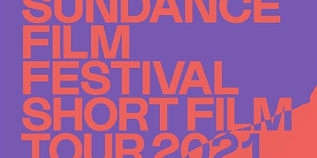 Sundance Film Festival Short Film Tour 2021 tickets