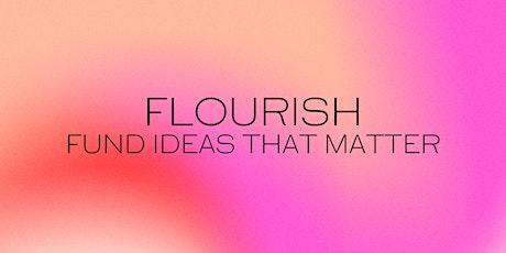 Flourish: Fund Ideas that Matter tickets