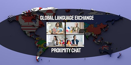 Global Language Exchange Proximity Video Chat tickets