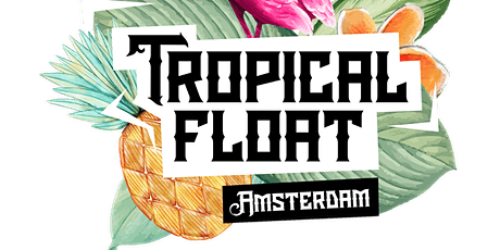 Tropical Float AMSTERDAM tickets
