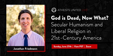 God is Dead, Now What? Secular Humanism & Liberal Religion in 21st-Century tickets