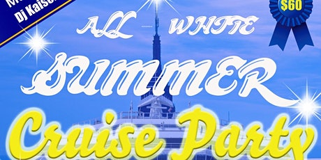 ALL WHITE SUMMER CRUISE PARTY tickets