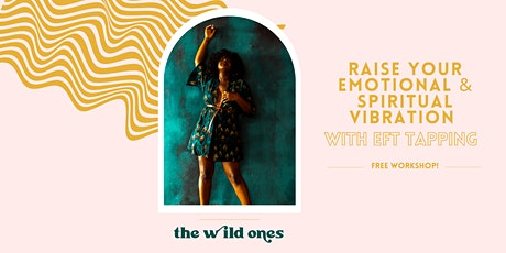 Raise Your Emotional & Spiritual Vibration with EFT Tapping ingressos