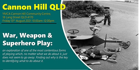 War, Weapon and Superhero Play at Cannon Hill QLD tickets