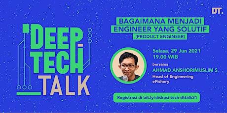 Deep Tech Talk 21 bersama Ahmad Anshorimuslim S tickets