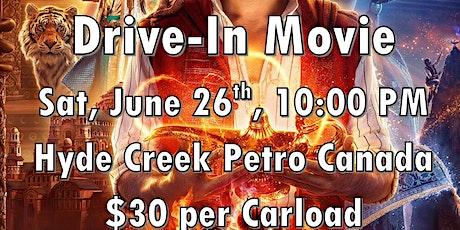 Drive in Movie, Alladin, Sat., June 26th, 10:00 PM Hyde Creek Petro Canada tickets