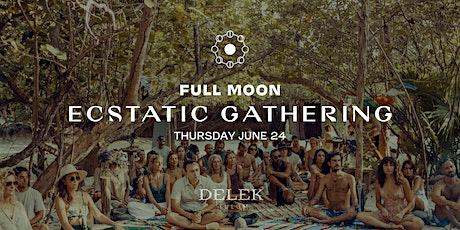 Full Moon Ecstatic Gathering @ Delek tickets