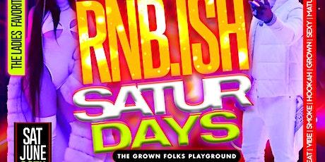 RNB•ISH SATURDAYS THE JUNETEENTH EDITION tickets