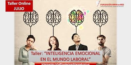 """Taller """"INTELIGENCIA EMOCIONAL EN EL MUNDO LABORAL"""" entradas"""