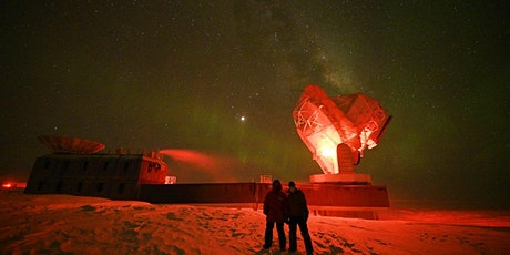 Astronomy in Antarctica: Why astronomers like it cold tickets