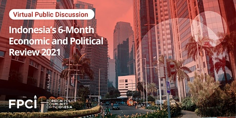 Indonesia's 6-Month Economic and Political Review 2021 tickets