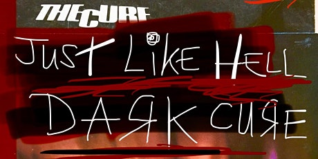 Free Cure Party - Just Like Hell: Dark Cure Alternative Party tickets