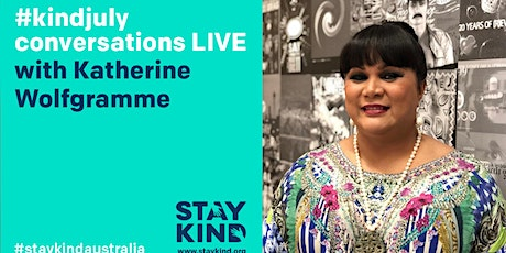 #kindjuly conversations LIVE ONLINE with Katherine Wolfgramme tickets