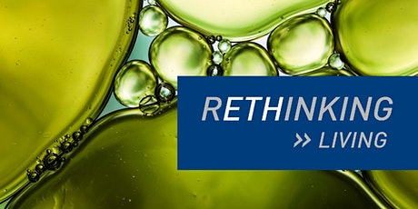 RETHINKING LIVING: The Future of Food and the Food of the Future tickets