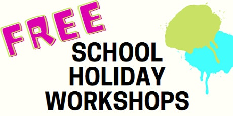 FREE SCHOOL HOLIDAY WORKSHOP tickets