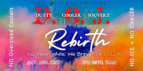 DUTTY COOLER JOUVERT - Rebirth tickets