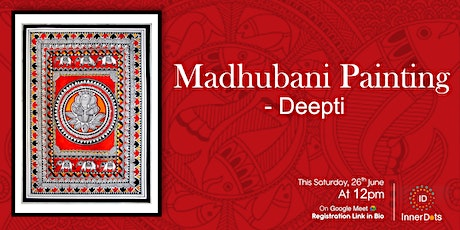 Learn Live Madhubani Painting with Deepti! It's Free tickets