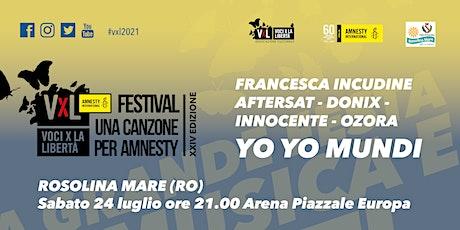 Voci per la Libertà - concorso emergenti + Francesca Incudine + YO YO MUNDI biglietti