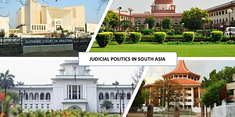 VIRTUAL PANEL DISCUSSION ON JUDICIAL POLITICS IN SOUTH ASIA tickets