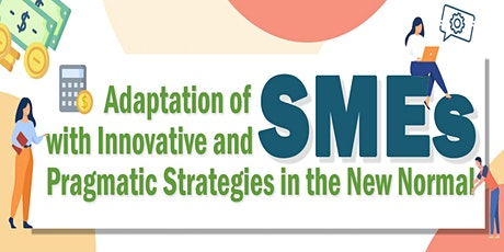 Adaptation of SMEs with Innovative and Pragmatic Strategies in the New Norm tickets