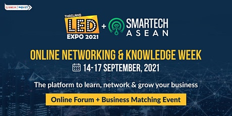 LED Expo Thailand + SMARTECH ASEAN Online Networking & Knowledge Week tickets