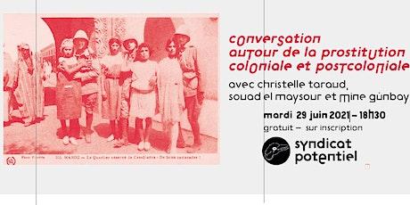 Conversation autour de la prostitution coloniale et postcoloniale billets