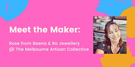 Meet the Maker: Rose from Beena & Ro Jewellery tickets