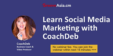 Social Video Marketing Webinar with CoachDeb tickets